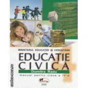 Educatie civica - manual pentru clasa a IV - a ( editura : Aramis , autor : Dumitra Radu ISBN 978-973-679-324-0 )