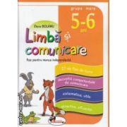 Limba si comunicare: fise pentru munca independenta: 5 - 6 ani grupa mare ( editura: Aramis, autor: Elena Bolanu, ISBN 978-973-679-915-0 )