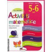 Activitati matematice: fise pentru munca independenta: 5 - 6 ani grupa mare ( editura: Aramis, autor: Elena Bolanu ISBN 978-973-679-918-1 )