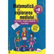 Matematica si explorarea mediului : clasa pregatitoare + 6 ani ( editura : Aramis , autori : Aurel Maior , Angelica Calugarita , Elena Maior ISBN 978-973-679-925-9 )