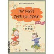 My first English exam: a piece of cake!: grade 4 ( editura: CD Press, autor: Alice Loretta Mastacan ISBN 978-973-1760-51-3 )