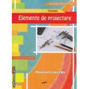 Elemente de proiectare : manual pentru clasa a XII - a , profil tehnic ( edtura : CD Press , autor : Ruxandra - Mariana Noia ISBN 978-606-528-129-5 )