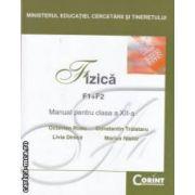 Fizica F1 + F2 manual pentru clasa a XII - a ( editura : Corint , autori : Octavian Rusu , Constantin Traistaru ISBN 978-973-135-091-2 )