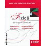 Fizica F1 + F2 manual pentru clasa a XI - a ( editura : Corint , autori : Octavian Rusu , Constantin Traistaru ISBN 978-973-135-370-8 )