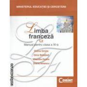 Limba franceza L 2 manual pentru clasa a XI - a ( editura : Corint , autori : Doina Groza , Claudia Dobre ISBN 978-973-135-358-6 )