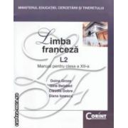 Limba franceza L 2 manual pentru clasa a XII - a ( editura: Corint, autori: Doina Groza, Claudia Dobre ISBN 978-973-135-357-9 )