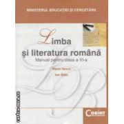 Limba si literatura romana - manual pentru clasa a XI - a  ( editura : Corint , autori : Marin Iancu , Ion Balu ISBN 9789736539404 )