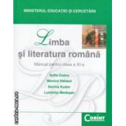 Limba si literatura romana - manual pentru clasa a XI - a ( editura: Corint, autori: Sofia Dobra, Monica Halaszi ISBN 978-973-135-356-2 )