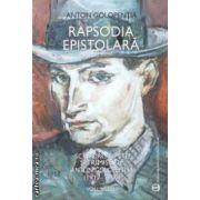 Rapsodia epistolara : scrisori primite si trimise de Anton Golopentia ( 1917 - 1950 ) Vol . III ( editura : Enciclopedica , autor : Anton Golopentia , ISBN 978-973-45-0661-3 )