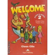Welcome 2 Class CDs ( editura : Express Publishing , autori : Elisabeth Gray , Virginia Evans ISBN 978-1-903128-23-7 )