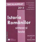 Istoria romanilor: Bacalaureat 2013: sinteze si teste: enunturi si rezolvari ( editura: Gimnasium, autor: Gheorghe Dondorici si colaboratorii, ISBN 978-973-7992-52-9- )