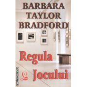 Regula jocului ( editura: Lider, autor: Barbara Taylor Bradford ISBN 978-973-629-301-6 )