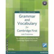 Grammar and Vocabulary for Cambridge First: Second Edition (editura: Longman, autor: Luke Prodromou ISBN 978-1-4082-9059-0 )