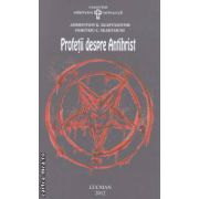 Profetii despre Antihrist ( editura: Lucman, autor: Dumitru C. Skartsiuni ISBN 978-973-723-275-5 )