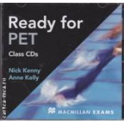 Ready for PET Class CDs ( editura: Macmillan, autor: Nick Kenny, Anne Kelly ISBN 978-0-230-02075-7 )