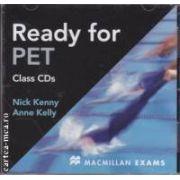 Ready for PET Class CDs ( editura: Macmillan, autor: Nick Kenny, Anne Kelly ISBN 978-0-230-02075-7 )