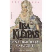 Pana dimineata , casatoriti ( editura : Miron , autor : Lisa Kleypas ISBN 978-973-8991-79-8 )