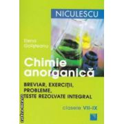 Chimie anorganica : breviar , exercitii , probleme , teste rezolvate integral ( editura : Niculescu , autor : Elena Golisteanu ISBN 978-973-748-707-0 )