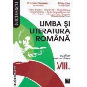 Limba si literatura romana, auxiliar pentru clasa a VIII - a ( editura: Niculescu, coordonatori: Cristian Ciocaniu, Alina Ene ISBN 978-973-748-683-7 )