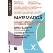 Matematica :clasa a X - a : breviar teoretic cu exercitii si probleme rezolvate ( editura : Niculescu  , autor : Petre Simion si colaboratorii . ISBN 978-973-748-686-8 )
