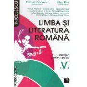Limba si literatura romana: auxiliar pentru clasa a V - a ( editura: Niculescu, coordonatori: Cristian Ciocaniu, Alina Ene ISBN 978-973-748-680-6 )