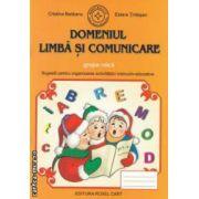 Domeniul Limba si comunicare - grupa mica: sugestii pentru organizarea activitatilor instructiv - educative ( editura: Roxel Cart, autori: Cristina Beldianu, Estera Tintesan ISBN 978-606-8383-15-6 )