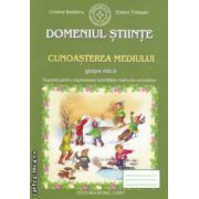 Domeniul Stiinte: Cunoasterea mediului - grupa mica - sugestii pentru organizarea activitatiilor instructiv - educative ( editura: Roxel Cart, autori: Cristina Beldianu, Estera Tintesan ISBN 978-606-8383-12-5* )