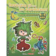 Invatam si... ne verificam! Fise de evaluare 4 - 5 ani ( editura: Trend, autori: Melania Boata, Georgeta Capatana ISBN 978-606-8370-21-7 )