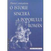 O istorie sincera a poporului roman ( editura: Univers Enciclopedic Gold, autor: Florin Constantiniu ISBN 978-606-8162-16-4 )