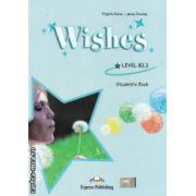 Wishes : Level B2 . 2 - Student ' s Book ( editura : Express Publishing , autori : Virginia Evans , Jenny Dooley ISBN 978-1-84862-270-8 )