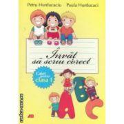 Invat sa scriu corect, caiet pentru clasa I ( editura: All, autori: Petru Hurducaciu, Paula Hurducaci ISBN 978-973-684-761-5 )