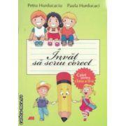 Invat sa scriu corect, caiet pentru clasa a II - a ( editura: All, autori: Petru Hurducaciu, Paula Hurducaci ISBN 978-973-684-762-2 )