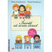 Invat sa scriu corect, caiet pentru clasa a III - a ( editura: All, autori: Petru Hurducaciu, Paula Hurducaci ISBN 978-973-684-763-9 )