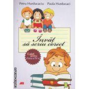Invat sa scriu corect, caiet pentru clasa a IV - a ( editura: All, autori: Petru Hurducaciu, Paula Hurducaci ISBN 978-973-684-764-6 )