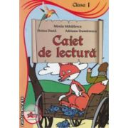 Caiet de lectura - clasa a I - a ( editura : Akademos Art , autori : Mirela Mihailescu , Doina Duna , Adriana Dumitrescu  ISBN 9786068336220 )