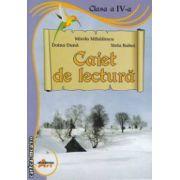 Caiet de lectura - clasa a IV - a ( editura : Akademos Art , autori : Mirela Mihailescu , Doina Duna , Stela Baboi ISBN 9786068336213 )
