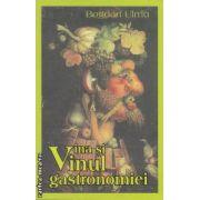 Vina si vinul gastronomiei ( editura: BCC Publishing, autor: Bogdan Ulmu ISBN 978-606-93000-2-2 )