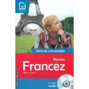 Ghid de conversatie Roman - Francez cu suport audio ( editura : Booklet , autor : Maria Ivanov ISBN 978-973-1892-94-8 )
