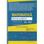 Matematica , ghid de pregatire pentru clasele IX - XII si examenul de BACALAUREAT , regiunea - Bucuresti ( editura : Campion , coordonatori : Marius Burtea , Georgeta Burtea ISBN 978-606-8323-55-8 )