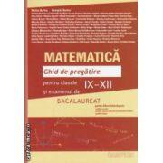 Matematica, ghid de pregatire pentru clasele IX - XII si examenul de BACALAUREAT, regiunea Moldova ( editura: Campion, coordonatori: Marius Burtea, Georgeta Burtea ISBN 9786068323541 )