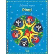 Pirati - Mandale magice - ( editura : Curtea veche , ISBN 978-606-5-883-659 )