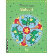 Balauri - Mandale magice ( editura : Curtea Veche , ISBN 978-606-5-883-628 )