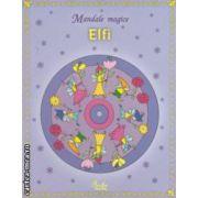 Elfi - Mandale magice ( editura: Curtea Veche, ISBN 978-606-5-883-635 )