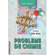 Probleme de chimie clasele VII - VIII ( editura : Didactica si Pedagogica , autor : Adela Lupasteanu ISBN 973-30-2858-1)