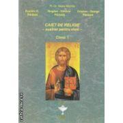 Caiet de religie - auxiliar pentru elevi - clasa a I - a ( editura : Euristica , autor : Vasile Nechita ISBN 978-973-7819-40-6 )