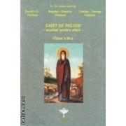Caiet de religie - auxiliar pentru elevi - clasa a III - a ( editura : Euristica , autor : Vasile Nechita ISBN 978-973-7819-42-0 )