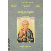 Caiet de religie - auxiliar pentru elevi - clasa a V - a ( editura : Euristica , autor : Vasile Nechita ISBN 978-973-7819-35-2 )
