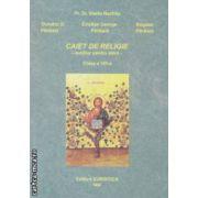 Caiet de religie - auxiliar pentru elevi - clasa a VIII - a ( editura : Euristica , autor : Vasile Nechita ISBN 978-973-7819-47-5 )