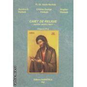 Caiet de religie - auxiliar pentru elevi - clasa a VI - a ( editura : Euristica , autor : Vasile Nechita ISBN 978-973-7819-36-9 )