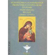 Planificarea calendaristica - proiectarea unitatilor de invatare - modele orientative - Religie - clasele I - a VIII - a ( editura : Euristica , ISBN 978-973-7819-44-4 )
